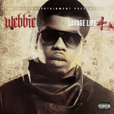 Webbie - 2013 - Savage Life 4