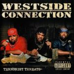 Westside Connection – 2003 – Terrorist Threats