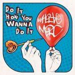 White Mic – 2015 – Do It How You Wanna Do It