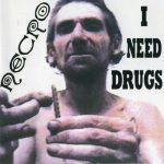 Necro – 2000 – I Need Drugs