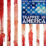 N.B.S. & Snowgoons – 2015 – Trapped In America