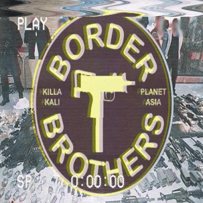 Planet Asia & Killa Kali - 2018 - Border Brothers