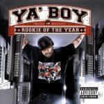 Ya Boy – 2005 – Rookie Of The Year