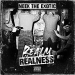 Neek The Exotic- 2020 – The Realm Of Realness