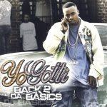 Yo Gotti – 2006 – Back 2 Da Basics