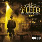 Young Bleed – 2007 – Once Upon A Time In Amedica