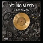 Young Bleed – 2011 – Preserved
