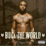 Young Buck – 2007 – Buck The World
