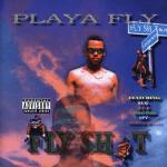 Playa Fly – 1996 – Fly Shit