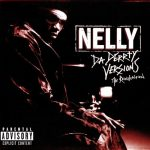 Nelly – 2003 – Da Derty Versions: The Reinvention