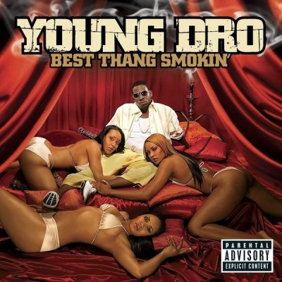 Young Dro - 2006 - Best Thang Smokin'