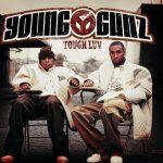 Young Gunz – 2004 – Tough Luv