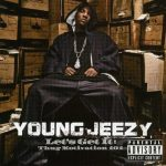 Young Jeezy – 2005 – Let's Get It: Thug Motivation 101
