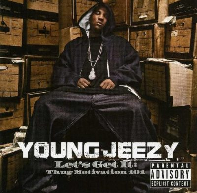 Young Jeezy - 2005 - Let's Get It: Thug Motivation 101