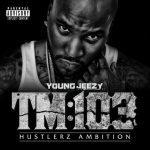 Young Jeezy – 2011 – TM103: Hustlerz Ambition