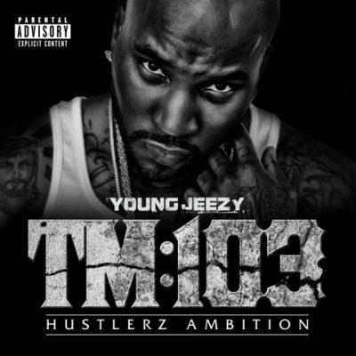 Young Jeezy - 2011 - TM103: Hustlerz Ambition