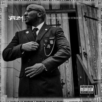 Jeezy - 2015 - Church In These Streets