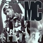 Young MC – 1993 – What's The Flavor?