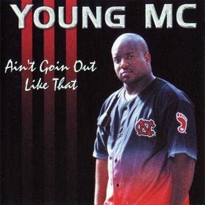 Young MC - 2000 - Ain't Goin Out Like That