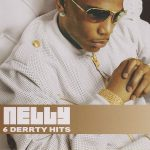Nelly – 2008 – 6 Derrty Hits
