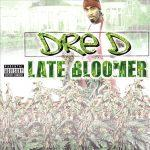 Young Dre D – 2003 – Late Bloomer