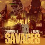 Yukmouth & J-Hood – 2018 – Savages