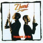 Zhane – 1994 – Pronounced Jah-Nay