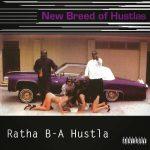 New Breed Of Hustlas – 1993 – Ratha B-A Hustla (2021-Remastered)
