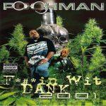 Pooh Man – 2001 – F*#*in Wit' Dank 2001