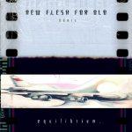 New Flesh – 1999 – Equilibrium