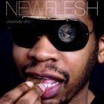 New Flesh – 2006 – Universally Dirty