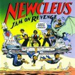 Newcleus – 1984 – Jam On Revenge