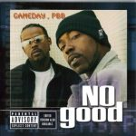 No Good – 2002 – Game Day PBB