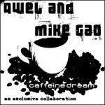 Qwel & Mike Gao – 2006 – Caffeine Dream