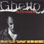 Nuwine – 1999 – Ghetto Mission (2001-Reissue)
