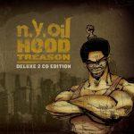 NYOIL – 2008 – Hood Treason (Deluxe Edition)