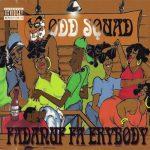 Odd Squad – 1994 – Fadanuf Fa Erybody