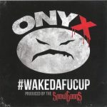 Onyx & Snowgoons – 2014 – #WAKEDAFUCUP