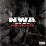 N.W.A. – 2008 – N.W.A and Their Family Tree