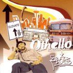 Othello – 2005 – Elevator Music
