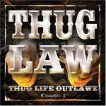 Outlawz & Thug Life – 2003 – Thug Law Chapter 2