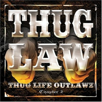 Outlawz & Thug Life - 2003 - Thug Law Chapter 2