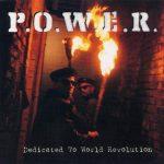 P.O.W.E.R. – 1994 – Dedicated To World Revolution