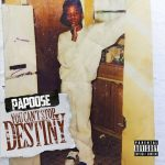 Papoose – 2015 – You Can't Stop Destiny