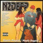 N2Deep – 2015 – Slightly Pimpish/Mostly Doggish
