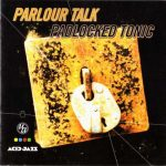 Parlour Talk – 1999 – Padlocked Tonic