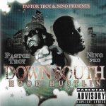 Pastor Troy & Nino – 2006 – Down South Hood Hustlin
