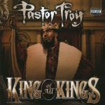 Pastor Troy – 2010 – King Of All Kings
