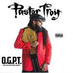 Pastor Troy – 2017 – O.G.P.T.