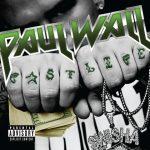 Paul Wall – 2009 – Fast Life